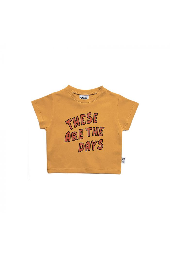 One Day Parade T-shirt These are the Days
